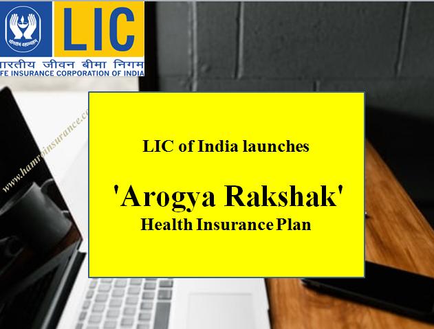 Life Insurance Corporation (LIC) launches 'Arogya Rakshak ...